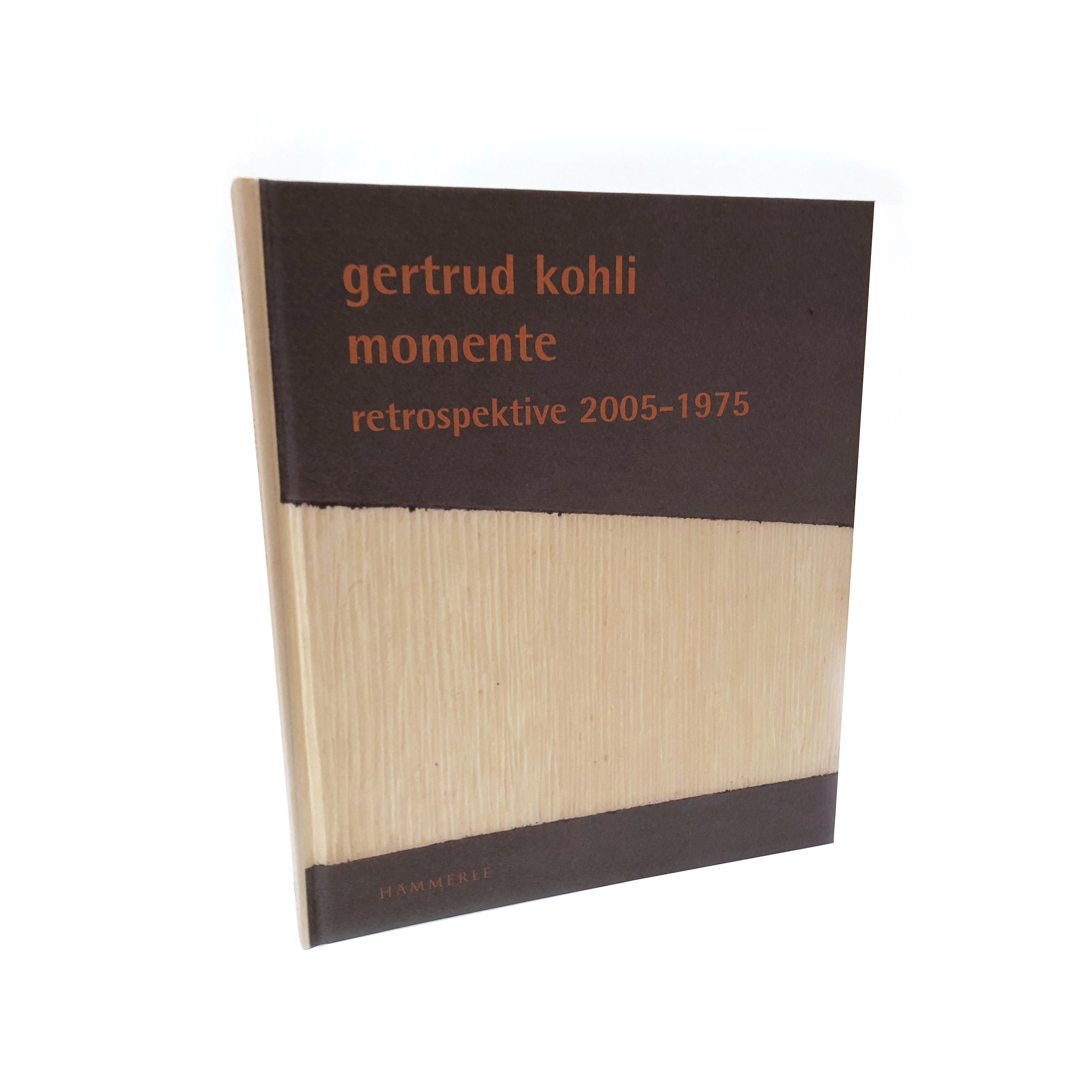 Gertrud Kohli: Momente.